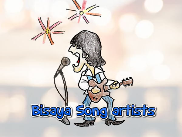 Famous Bisaya song artists and their songs