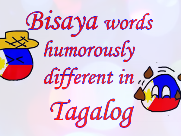 bisaya words humorously different in tagalog